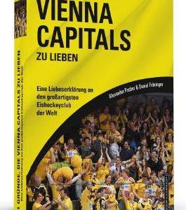 111 Gründe die Vienna Capitals zu lieben – Eine Liebeserklärung an den großartigsten Eishockeyclub der Welt!