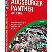 Buchempfehlung: 111 Gründe, die Augsburger Panther zu lieben: Eine Liebeserklärung an den großartigsten Eishockeyclub der Welt