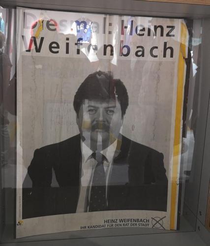 Heinz Weifenbach Wahlplakat - © by Eh.-Mag. (MK)